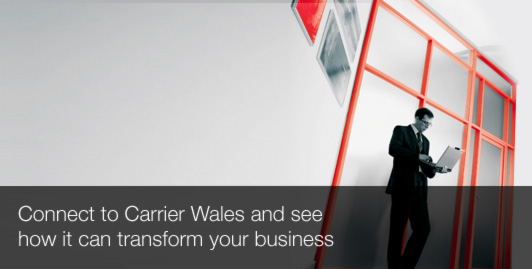 Connect to Carrier Wales and see how it can transform your business